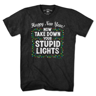 Take Down Your Stupid Lights T-Shirt - Chowdaheadz