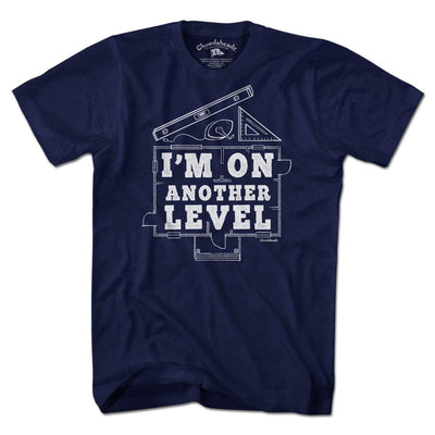 I'm On Another Level T-Shirt - Chowdaheadz