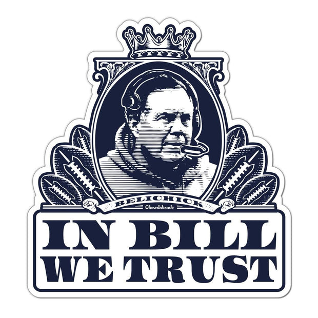 In Bill We Trust Sticker - Chowdaheadz