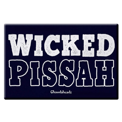 Wicked Pissah Boston Magnet - Chowdaheadz