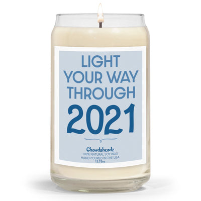 Light Your Way Through 2021 13.75oz Candle - Chowdaheadz