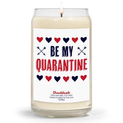 Be My Quarantine 13.75oz Candle - Chowdaheadz