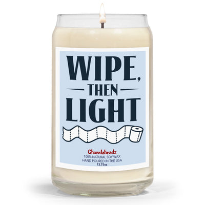 Wipe Then Light 13.75oz Candle - Chowdaheadz