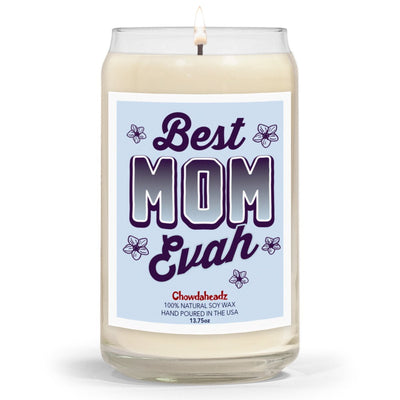 Best Mom Evah 13.75oz Candle - Chowdaheadz