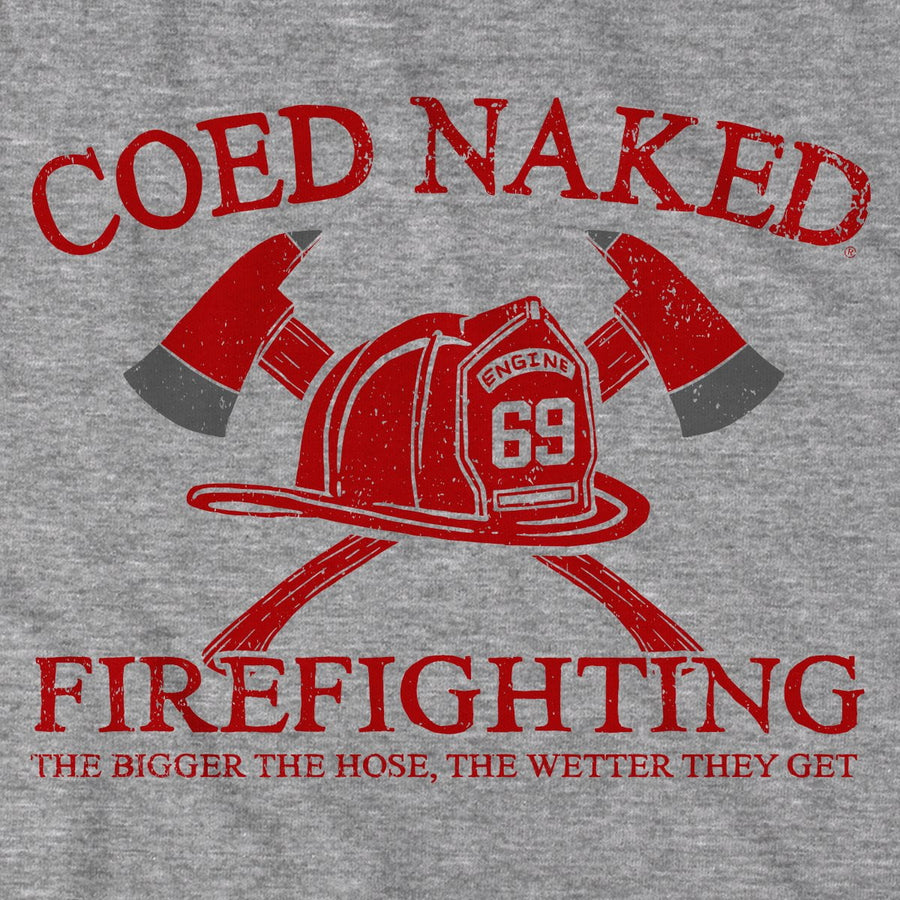 Coed Naked Firefighting T-Shirt - Chowdaheadz