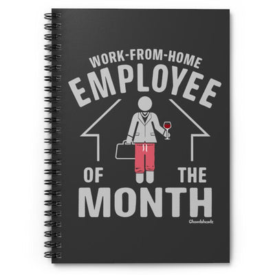Work-From-Home Employee of the Month - Female Spiral Notebook - Ruled Line - Chowdaheadz