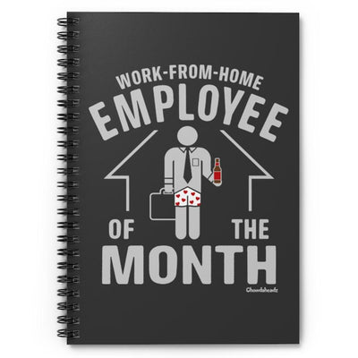 Work-From-Home Employee of the Month Spiral Notebook - Ruled Line - Chowdaheadz