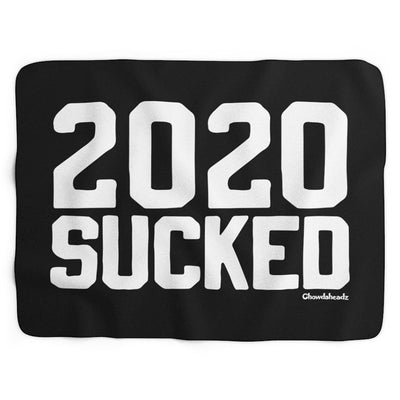 2020 SUCKED Sherpa Fleece Blanket - Chowdaheadz