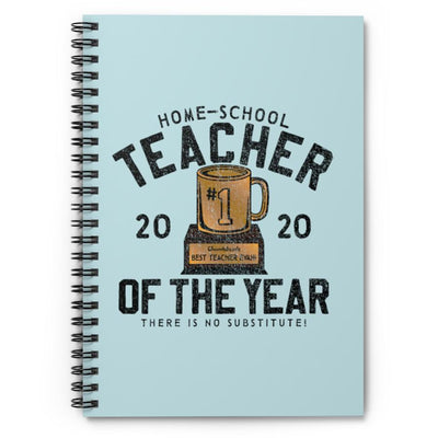 Home-School Teacher of The Year Spiral Notebook - Ruled Line - Chowdaheadz