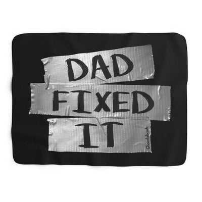 Dad Fixed It Sherpa Blanket - Chowdaheadz