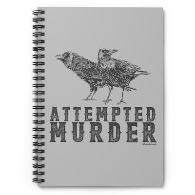 Attempted Murder Spiral Notebook - Ruled Line - Chowdaheadz