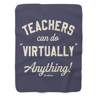 Teachers Can Do Virtually Anything Sherpa Fleece Blanket - Chowdaheadz