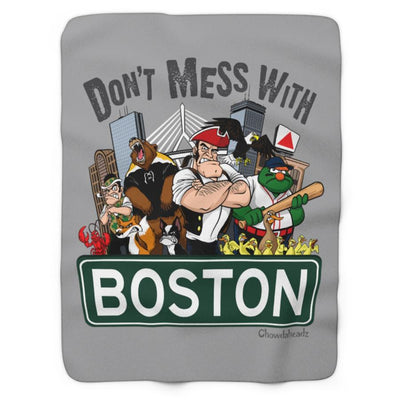 Don't Mess With Boston Sherpa Fleece Blanket - Chowdaheadz
