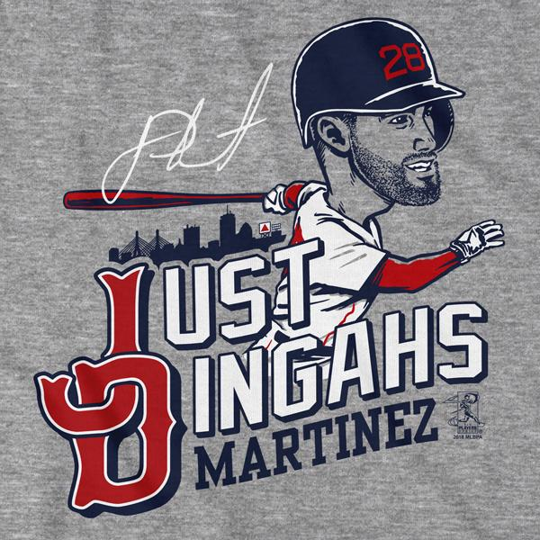 J.D. Martinez Just Dingahs T-Shirt - Chowdaheadz