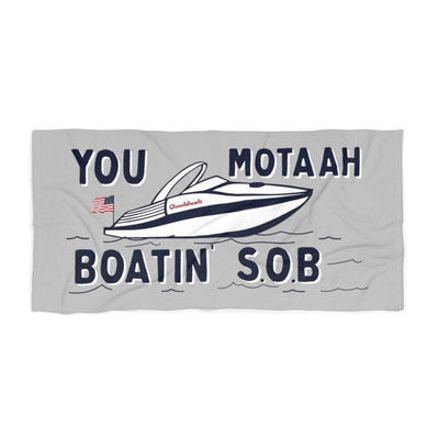 You Motaah Boatin' S.O.B Beach Towel - Chowdaheadz