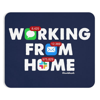 Working From Home Notifications Mousepad - Chowdaheadz