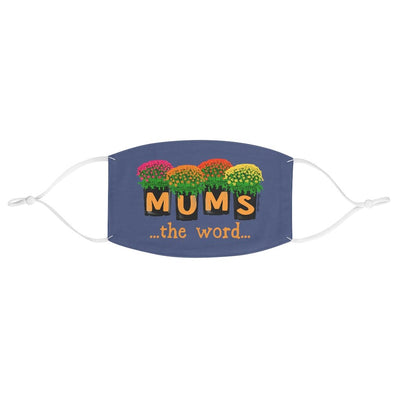 Mums The Word Face Mask - Chowdaheadz