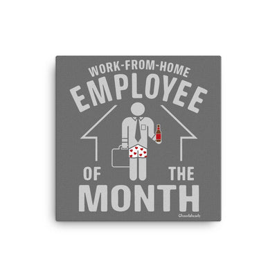 Work From Home Employee Of The Month Male - Canvas Wall Art - Chowdaheadz