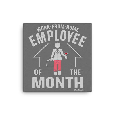 Work From Home Employee Of The Month Female- Canvas Wall Print