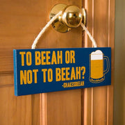 To Beeah Or Not To Beeah Wooden Sign - Chowdaheadz