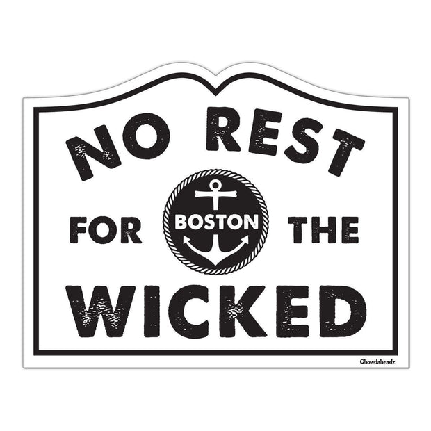 No Rest for the Wicked Sticker - Chowdaheadz