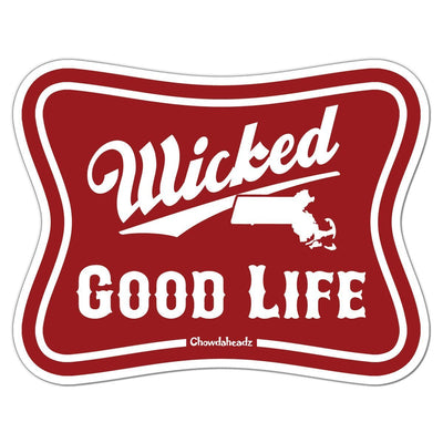 Wicked Good Life Sticker - Chowdaheadz