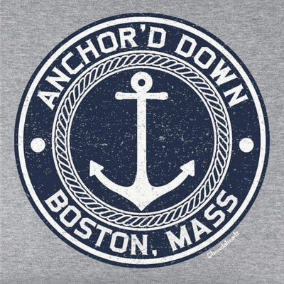 Anchored Down Boston MA T-Shirt - Chowdaheadz