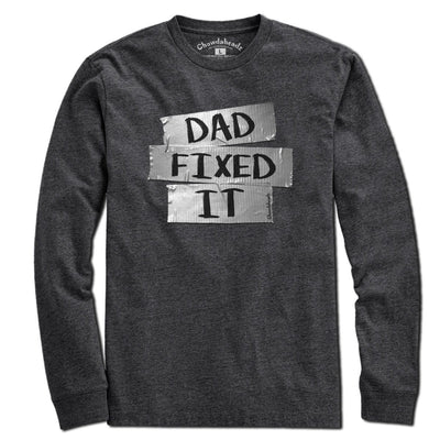Dad Fixed It T-Shirt - Chowdaheadz