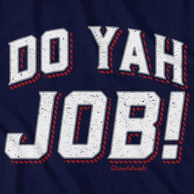 Do Yah Job T-Shirt - Chowdaheadz