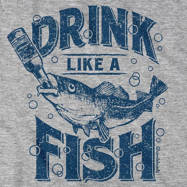 Drink Like a Fish T-Shirt - Chowdaheadz