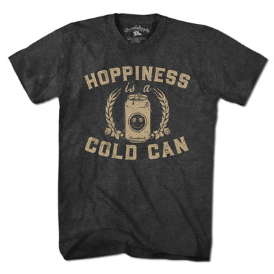 Hoppiness is a Cold Can T-Shirt - Chowdaheadz
