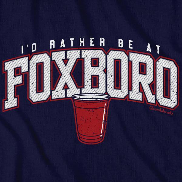 I'd Rather Be At Foxboro T-Shirt - Chowdaheadz