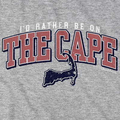 I'd Rather Be On The Cape T-Shirt - Chowdaheadz