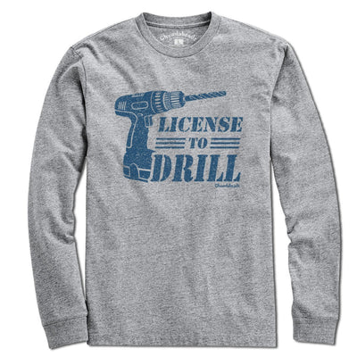 License to Drill T-Shirt - Chowdaheadz