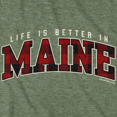 Life is Better in Maine T-Shirt - Chowdaheadz