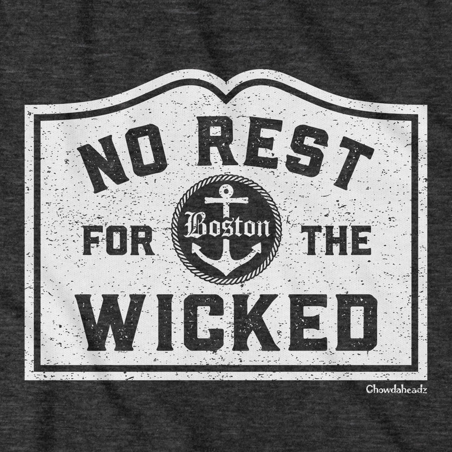 No Rest for The Wicked MA T-Shirt - Chowdaheadz