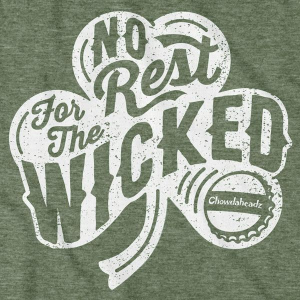 No Rest for The Wicked Shamrock T-Shirt - Chowdaheadz