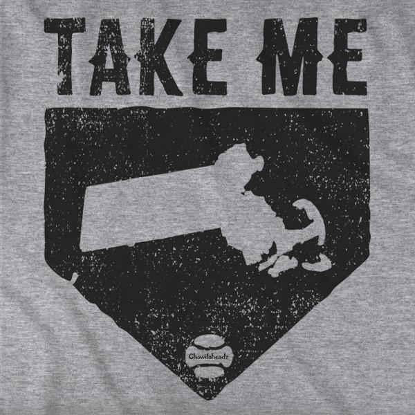 Take Me Home Massachusetts T-Shirt - Chowdaheadz