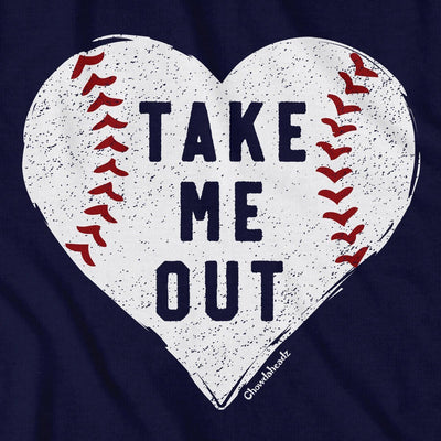 Take Me Out Baseball Heart T-Shirt - Chowdaheadz