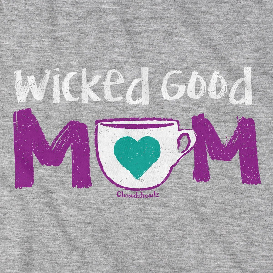 Wicked Good Mom T-Shirt - Chowdaheadz