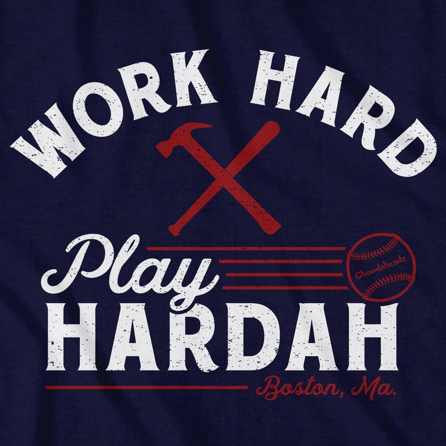 Work Hard Play Hardah Baseball T-Shirt - Chowdaheadz