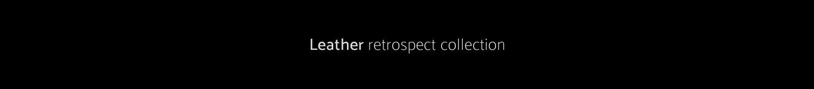 Retrospect leather clothing collection