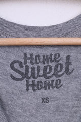 Home Sweet Home Womens XS Shirt Crew Neck Grey Cotton  Super  Duper
