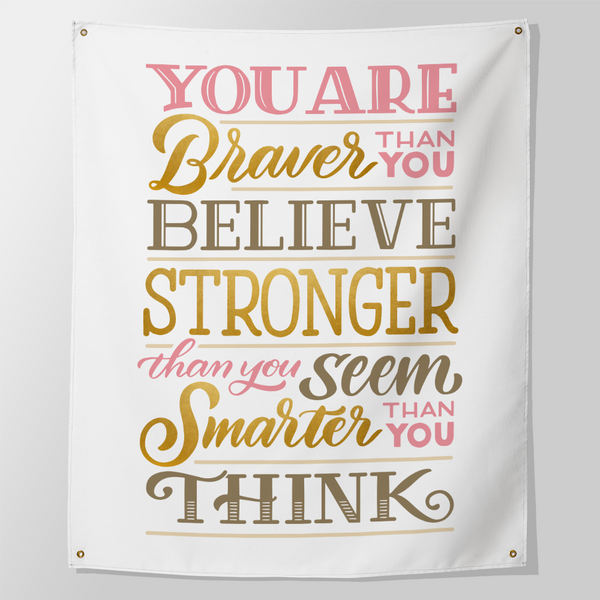 braver stronger and smarter than you think tapestry