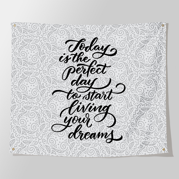 today is the perfect day to start living your dreams tapestry