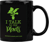 'I talk to my Plants' Coffee Mug