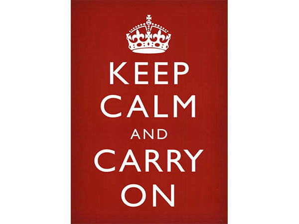 A Message for Our Time: Keep Calm and Carry On