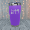 Baseball All Day Laser Engraved Tumblers