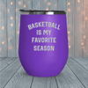 Basketball Is My Favorite Season Laser Engraved Tumblers