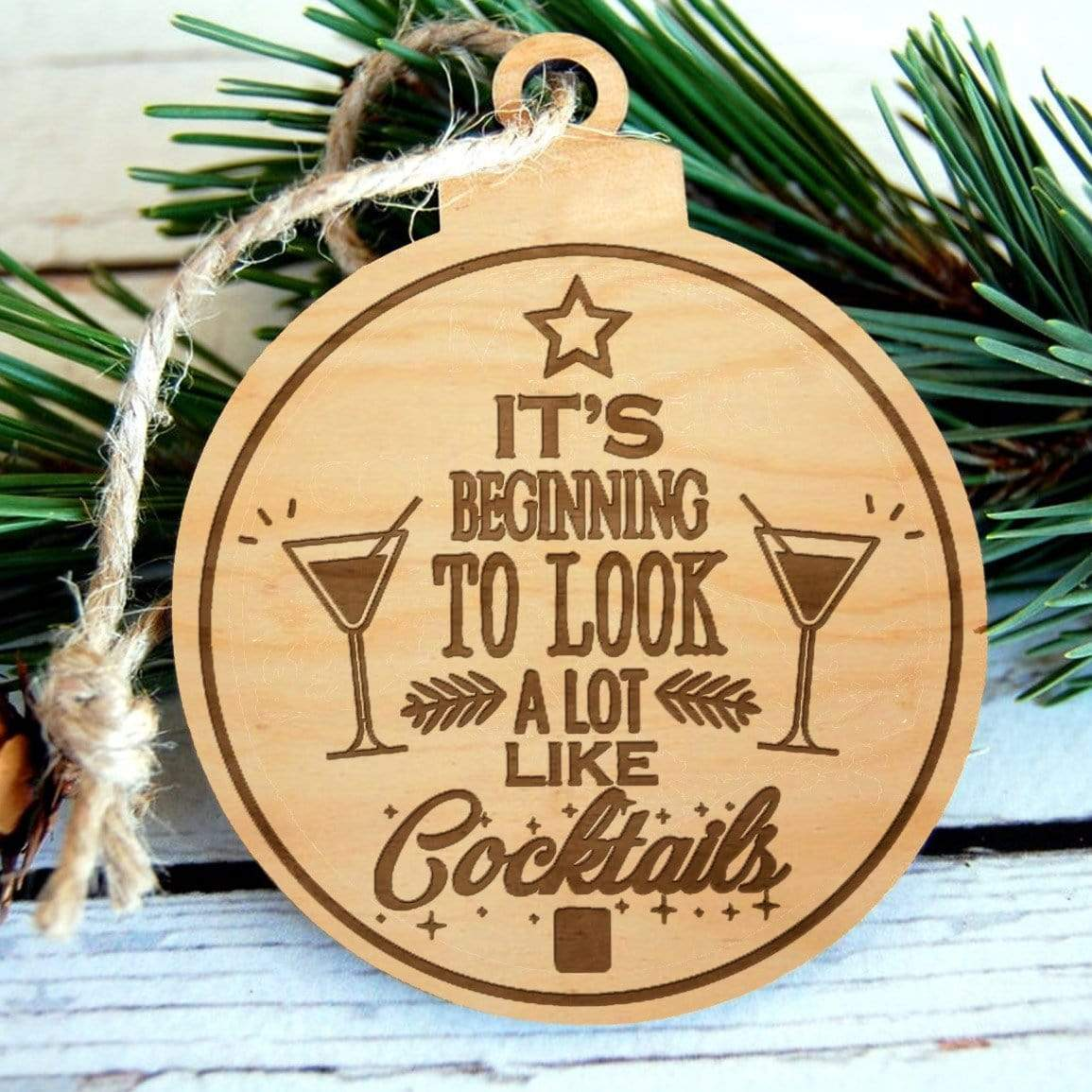 Beginning to Look Like Cocktails Laser Engraved Wooden Christmas Ornament